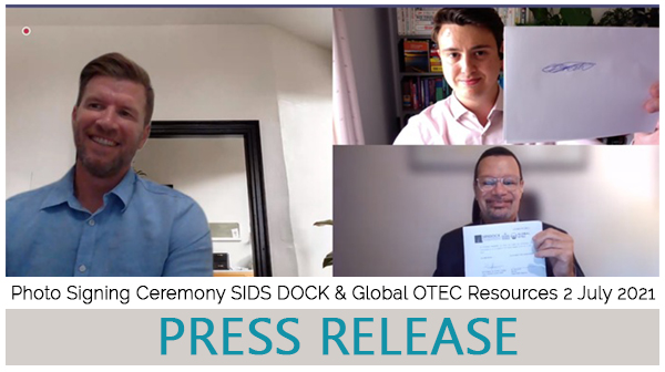 SIDS DOCK and Global OTEC Resources announce partnership to develop and deploy Floating Ocean Thermal Energy Conversion (OTEC) Technology Concept in small islands