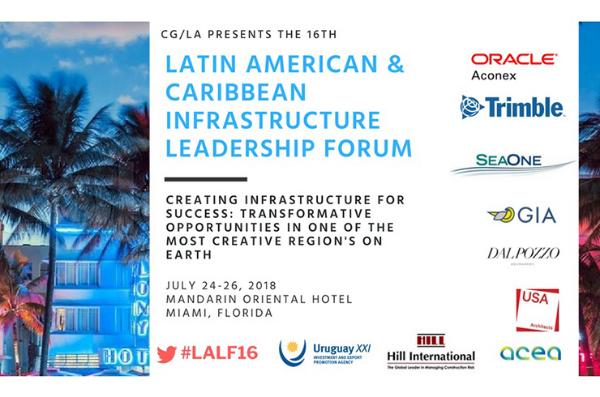 CG/LA INFRASTRUCTURE 16TH LATIN AMERICAN & CARIBBEAN INFRASTRUCTURE LEADERSHIP FORUM